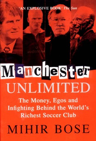 9781587990083: Manchester Unlimited: The Money, Egos and Infighting Behind the World's Richest Soccer Club