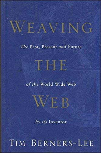 9781587990182: Weaving the Web: Origins and Future of the World Wide Web