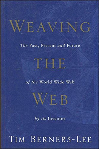 9781587990182: Weaving the Web : Origins and Future of the World Wide Web