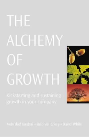 9781587990236: The Alchemy of Growth: Kickstarting and Sustaining Growth in Your Company (Business Essentials)