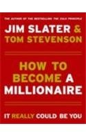 How to Become a Millionaire : It: Tom Stevenson; Jim