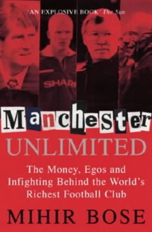 9781587990373: Manchester Unlimited: The Money, Egos and Infighting Behind the World's Richest Soccer Club