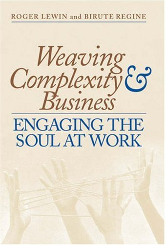 9781587990434: Weaving Complexity and Business: Engaging the Soul at Work