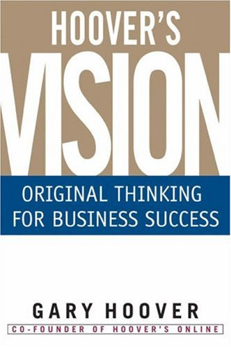 9781587990595: Hoover's Vision: Original Thinking for Business Success