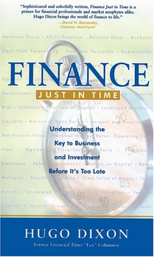 9781587990625: Finance Just in Time (Cloth): Understanding the Key to Business and Investment Before It?s Too Late