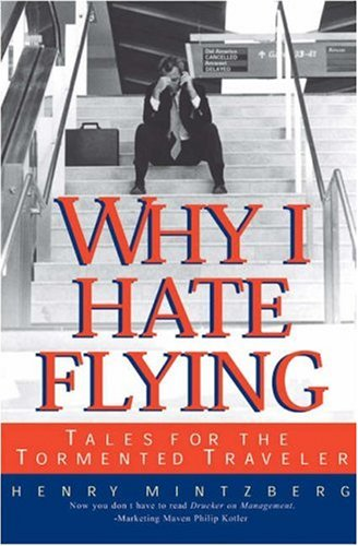 Why I Hate Flying: Henry Mintzberg