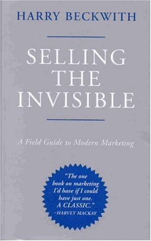 9781587990663: Selling the Invisible: A Field Guide to Modern Marketing
