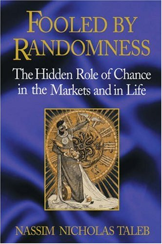 9781587990717: Fooled by Randomness: The Hidden Role of Chance in the Markets and Life