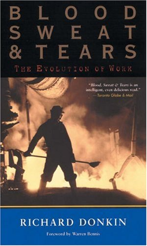 9781587990762: Blood, Sweat & Tears: The Evolution of Work