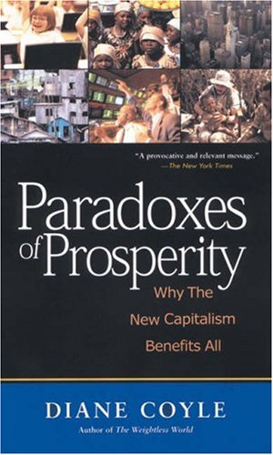 9781587990823: Paradoxes of Prosperity: Why the New Capitalism Benefits All