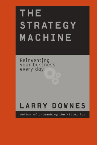 9781587991004: The Strategy Machine: Reinventing Your Business Everyday
