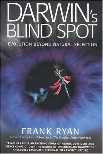 9781587991158: Darwin's Blind Spot: Evolution Beyond Natural Selection