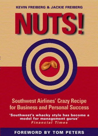 9781587991196: Nuts!: Southwest Airlines' Crazy Recipe for Business and Personal Success