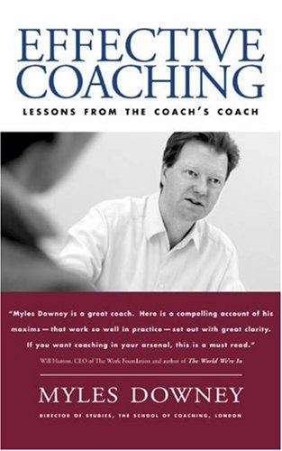 9781587991202: Effective Coaching: Lessons from the Coach's Coach (Orion Business Power Toolkit)