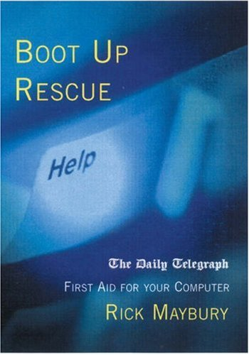 Boot Up Rescue: First Aid For Your Computer (1587991268) by Rick Maybury