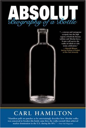 Absolut (Softcover): Biography of a Bottle
