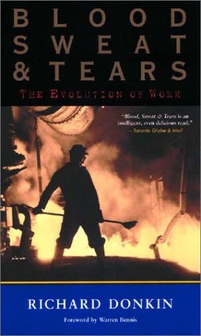 9781587991448: Blood, Sweat and Tears: The Evolution of Work