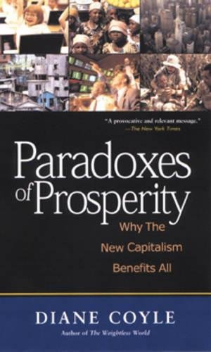 9781587991455: Paradoxes of Prosperity: Why the New Capitalism Benefits All