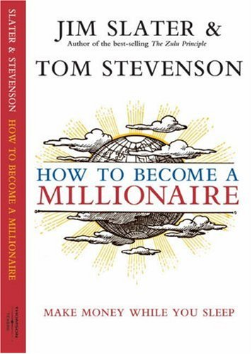 How to Become a Millionaire: Make Money: Slater, Jim and