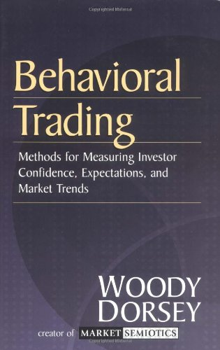 Behavioral Trading: Methods for Measuring Investor Confidence and Expectations and Market Trends: ...