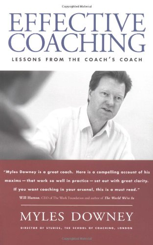 9781587991721: Effective Coaching: Lessons from the Coach's Coach: Lessons from the Coaches' Coach