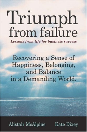 9781587991813: Triumph from Failure: Lessons from Life for Business Success