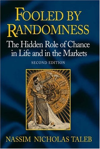 9781587991844: Fooled by Randomness: The Hidden Role of Chance in the Markets and Life