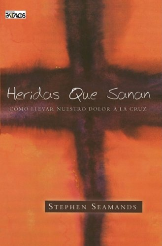 9781588022530: Heridas que sanan (Spanish Edition)