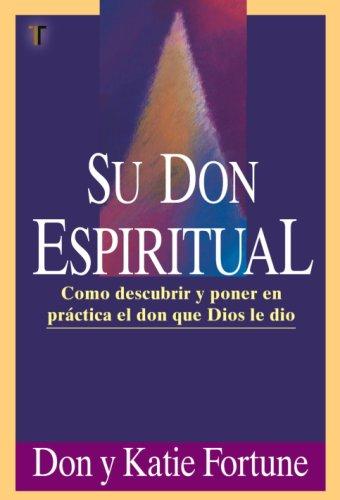 9781588023339: Su Don Espiritual: Como Descubrir y Poner en Practica el Don Que Dios Le Dio