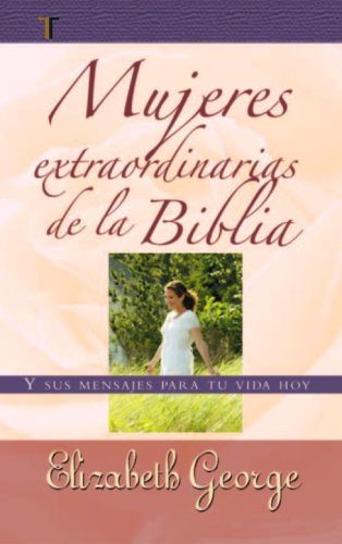 9781588024053: Mujeres extraordinarias de la Biblia (Spanish Edition)