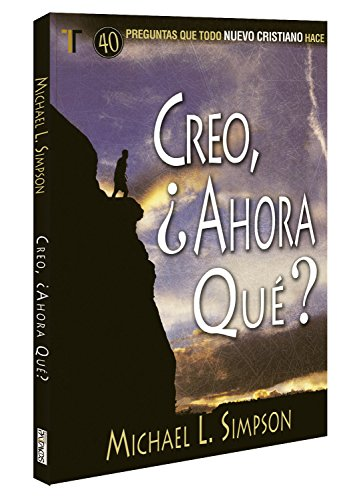 Creo, ¿y ahora quà ? (I Believe, Now What?) (Spanish Edition): Michael L. ...