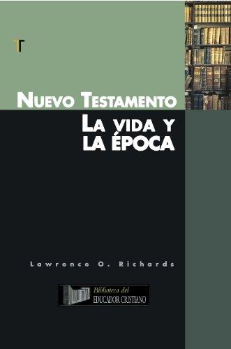 Nuevo Testamento: La vida y la epoca (Spanish Edition) (Biblioteca del Educador Cristiano): ...