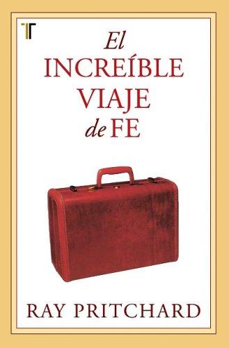 9781588024800: El Increible Viaje de Fe = The Incredible Journey of Faith (Spanish Edition)