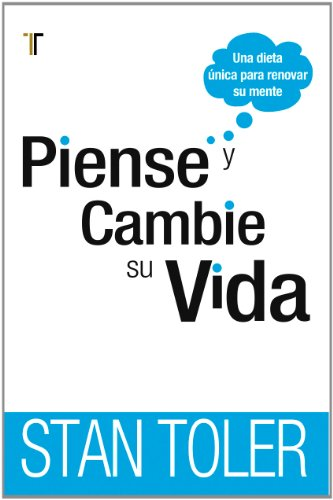 Piense y cambie su vida - Rethink Your Life (Spanish Edition) (9781588026071) by Stan Toler