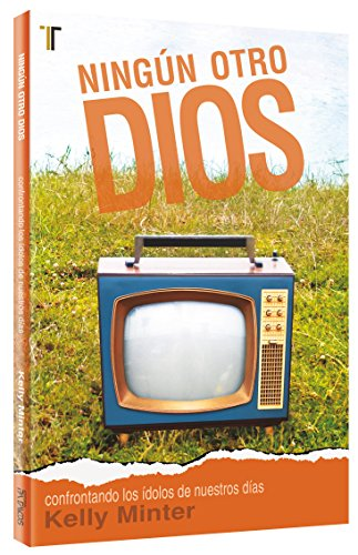 Ningun otro Dios (Spanish Edition) (9781588026262) by Minter, Kelly