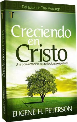 Creciendo en Cristo. (Practice Resurrection - Spanish Ed.) (Spanish Edition) (1588026280) by Eugene Peterson