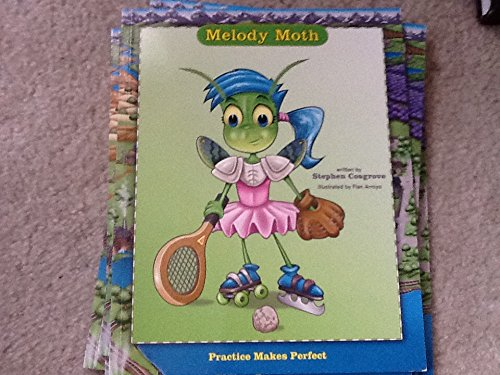 Melody Moth : Practice Makes Perfect: Stephen Cosgrove