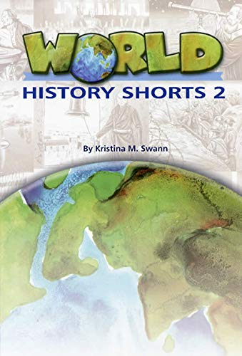 WORLD HISTORY SHORTS PRINT BINDER 2: Kristina M Swann