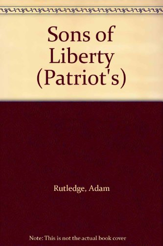 9781588070852: Sons of Liberty (Patriot's)