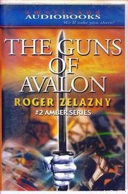 The Guns of Avalon (Amber Novels): Zelazny, Roger