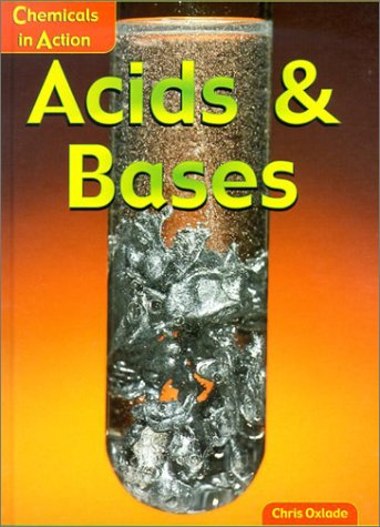 9781588101945: Acids and Bases (Chemicals in Action)