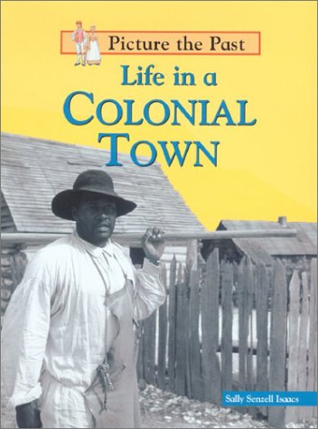 9781588102973: Life in a Colonial Town (Picture the Past)