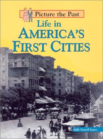 9781588102997: Life in America's First Cities (Picture the Past)