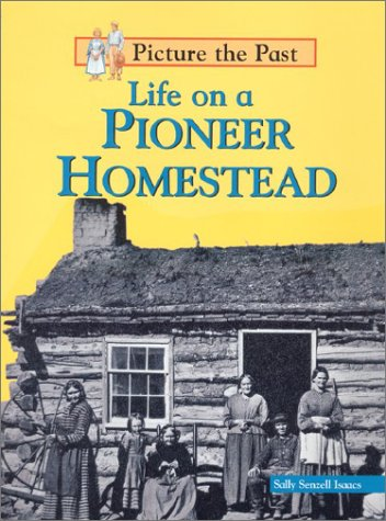 9781588103000: Life on a Pioneer Homestead (Picture the Past)