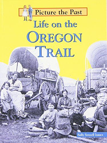 9781588103024: Life on the Oregon Trail (Picture the Past)
