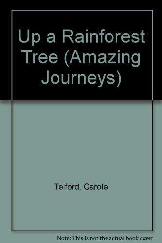 9781588103048: Up a Rainforest Tree (Amazing Journeys)