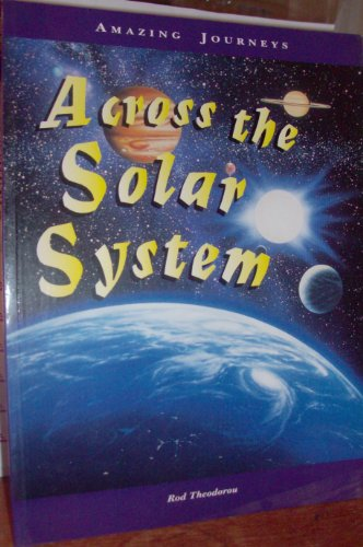 9781588103055: Across the Solar System (Amazing Journeys)