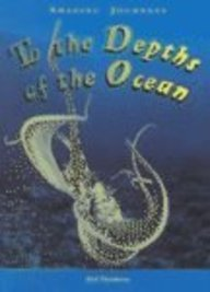 9781588103062: To the Depths of the Ocean (Amazing Journeys)