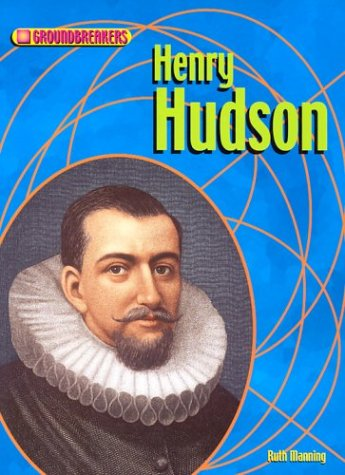 9781588103420: Henry Hudson (Groundbreakers: Explorers)