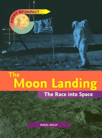 9781588103567: The Moon Landing: The Race Into Space (Point of Impact)
